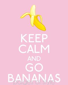 Keep Calm and Go Bananas Poster Printable by paigesofstyle on Etsy, $12.00