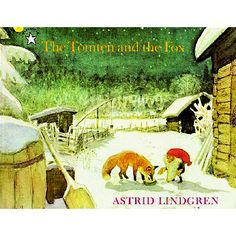 the tomten and the fox- if your heritage is in the Swedish, Finnish area, then this book is a must for your kiddos :)