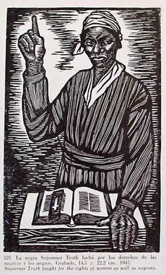 Elizabeth Catlett, Sojourner Truth fought for the rights of women as well as negroes