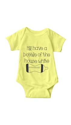 774e7125a125 I ll Have A Bottle Of The House White Infant Onesie