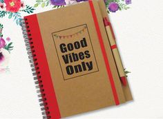 Custom Notebook, Notebook with Quote, Good Vibes Only, Gift Notebook, Custom Journal, Personal Notebook, Spiral Notebook, Writing Notepad