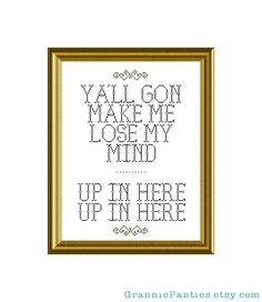 Yall gon make me lose my mind, up in here, up in here PDF counted cross stitch sampler pattern 10X13. $6.00, via Etsy.