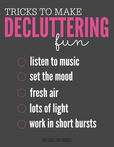 5 easy tips to make decluttering and organizing a little less painful and a lot more fun.