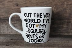 Hey, I found this really awesome Etsy listing at https://www.etsy.com/listing/203863936/out-the-way-world-funny-coffee-mug