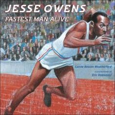 Jesse Owens: Fastest Man Alive by Carole Boston Weatherford 1936 Olympics, Berlin Olympics, Summer Olympics, Jesse Owens Biography, Book Reviews For Kids, Fastest Man, Black History Month, Track And Field, Man Alive