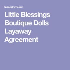 Little Blessings Boutique Dolls Layaway Agreement