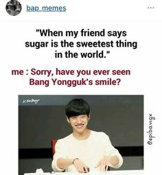 Hahaha Tru af plus like freaking Jaebum and Jungkook are perfect so like basically all Kpop Idols are sweeter than sugar