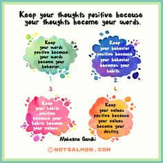 Keep your thoughts positive because your thoughts become your words. Mahatma Gandhi @notsalmon