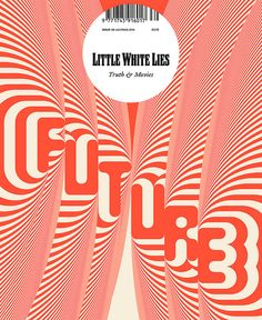 Siggi Eggertsson - Little White Lies (Future Issue) Typography Letters, Typography Design, Lettering, Line Images, Dwell On Design, Truth And Lies, Design Graphique, Poster Making, Monogram