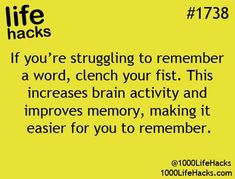 Life Hacks: If youre struggling to remember a word, clench your fist. This increases brain activity and improves your Life Hacks: If youre struggling to remember a word, clench your fist. This increases brain activity and improves your memory. Hack My Life, Simple Life Hacks, Useful Life Hacks, Funny Life Hacks, School Life Hacks, 1000 Lifehacks, Life Cheats, Brain Activities, Study Tips