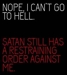 badass quotes Im pretty sure God has one against me as well! Sassy Quotes, True Quotes, Funny Quotes, Sarcastic Work Quotes, Devil Quotes, Witty Quotes, Sarcastic Humor, Funny Humor, Dialogue Prompts