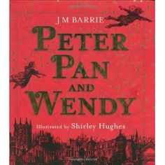 Childrens book, Peter Pan and Wendy - J M Barrie, Illustrated by Shirley Hughes Shirley Hughes, J M Barrie, Never Grow Up, Children's Literature, What To Read, Child Love, Boys Who, Modern Classic, Peter Pan