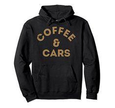 Unisex Coffee and Cars Hoodie Small Black Statementees https://www.amazon.com/dp/B079RYFSZ6/ref=cm_sw_r_pi_dp_U_x_kHLGAb3X7AEAH