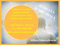 REIKI A LA BUMBU SHALA Teràpia Energètica basada en Reiki ¡T'ajudem a fer Canvis Positius a la teva Vida! Reduir l'estrés, millorar l'autoestima, treballar l'insomni, recuperar l'estabilitat emocional…  Dilluns i Dijous a la tarda    Informa't amb Montse Satorra Tel. 646.400.816 hola@montsesatorra.com