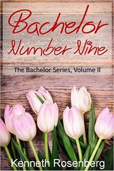Bachelor Number Nine (The Bachelor Series, Volume II) - Kindle edition by Kenneth Rosenberg. Literature & Fiction Kindle eBooks @ Amazon.com.