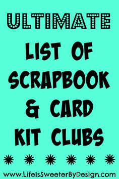 A huge list of kit clubs in the USA. Scrapbooking, Card making, paper crafting and Project Life...there are clubs for everyone and every budget!