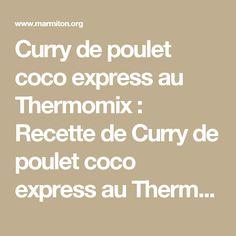 Curry de poulet coco express au Thermomix : Recette de Curry de poulet coco express au Thermomix - Marmiton