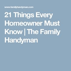 21 Things Every Homeowner Must Know   The Family Handyman
