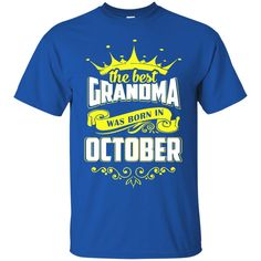 Grandma T-shirts The Best Grandma Was Born In October Hoodies Sweatshirts