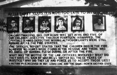Sodder children: this billboard went up shortly after the Sodder house burned to the ground. These children were presumed dead in the fire, but no trace of their remains was ever found. The parents came to believe that their children were taken the night of the fire, and spent the rest of their lives looking for them. The parents are now dead, and this billboard stood for more than twenty years asking for information...