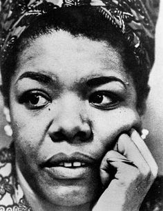 Dr. Maya Angelou - Phenomenal Woman...Sunrise: April 4, 1928 - Sunset: May 28, 2014. Respect In Peace.