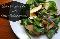 Spinach and Apple Salad with Sweet Italian Dressing - We Got Real