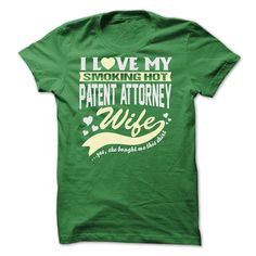 I Love My Smoking Hot Patent Attorney Wife T Shirt