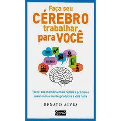 Livro - Faça Seu Cérebro Trabalhar para Você