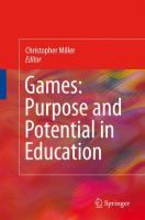 Games : Purpose and Potential in Education