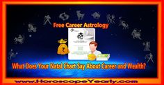 What Does Your Natal Chart Say About Career and Wealth?  Money and wealth are among the many topics that people find interesting to know. Many people would love to know if they will have a positive cash flow, if they can earn good money by themselves, or if they will just inherit the money. With the help of the natal charts, they will possibly know their potentials in acquiring money... Keep Reading: http://www.horoscopeyearly.com/free-career-astrology/