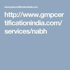 http://www.gmpcertificationindia.com/services/nabh