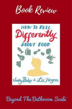 A review of Sally Baker and Liz Hogon's 'How To Feel Differently about food'. A book targeting those who find themselves emotionally eating, crash dieting or yo-yo dieting.