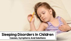Is your kid suffering from sleeping problems? Read this post on sleep disorders in children that helps you know how to overcome all sleeping problems.
