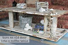 Two old doors for a coffee table... LOVE!