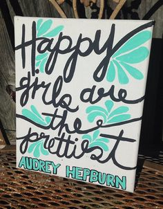 Happy Girls are the Prettiest - Audrey Hepburn Canvas Painting DIY? Cute Crafts, Crafts To Do, Arts And Crafts, Diy Crafts, Canvas Crafts, Diy Canvas, Canvas Art, Canvas Paintings, Letter Canvas