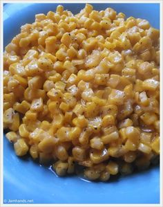 Jam Hands: Sweet Fried Corn.  Make with frozen or canned corn and honey.  So good!