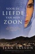 Voor de liefde van mijn zoon: de zoektocht van een Afghaanse vrouw naar haar gestolen kind _ Jean Sasson. Reserveer: http://www.theek5.nl/iguana/?sUrl=search#RecordId=2.238532