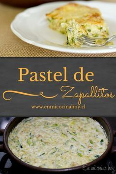 The cake or pudding is a classic zucchinis in Chile, light and appetizing, I love winter and summer. Accompany any meat very well. Yummy Vegetable Recipes, Vegetarian Recipes, Cooking Recipes, Healthy Recipes, Chilean Recipes, Chilean Food, Salty Foods, English Food, Food Humor