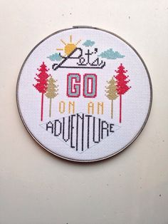 A personal favorite from my Etsy shop https://www.etsy.com/listing/218120822/lets-go-on-an-adventure-cross-stitch-for