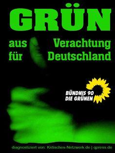 Die Feinde Deutschlands: Die Grünen! Kritisches-Netzwerk aus Verachtung fuer deutschland Gruene. Grün aus Verachtung für Deutschland.