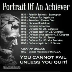 People always ask me what fascinates me the most about Abraham Lincoln. The definition of perseverance. Inspiring.