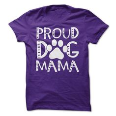 Proud Dog Mama | Are you proud enough to wear it?