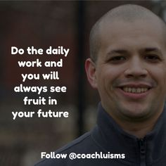 If you do the work consistently and at the level of excellence you will always see fruit along your path. It may not be immediate but it will be there. Stay at it.
