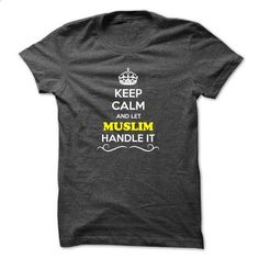 Keep Calm and Let MUSLIM Handle it - create your own shirt #red shirt #rock tee