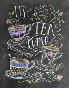 Tea Lover Gift – It's Always Tea Time – Tea Party Decor – Kitchen Art – Chalkboard Art – Kitchen Print – Chalk Art – Kitchen Chalkboard - illustration Chalk It Up, Chalk Art, Chalkboard Art Kitchen, Chalkboard Print, Chalkboard Decor, Halloween Chalkboard, Chalkboard Writing, Lily And Val, Tea Quotes