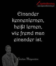 Einander kennenlernen heißt lernen wie fremd man einander ist. #QuoteOfTheDay #ZitatDesTages #TagesRandBemerkung #TRB #Zitate #Quotes