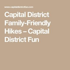 Capital District Family-Friendly Hikes – Capital District Fun