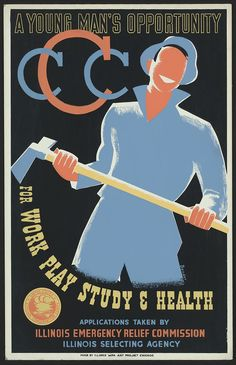 A young man's opportunity for work, play, study & health / Bender ; made by Illinois WPA Art Project, Chicago. Poster promoting the U. Civilian Conservation Corps showing a young man with pickaxe. Wpa Posters, Political Posters, Works Progress Administration, Great Depression, Library Of Congress, Young Man, Vintage Posters, Vintage Ads, Federal