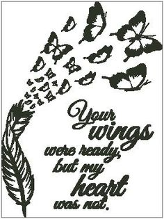 Your Wings Were Ready Cross Stitch Chart - Feather with Butterflies - Tattoo MAG Cross Stitch Tattoo, Cross Stitch Quotes, Cross Stitch Angels, Butterfly Cross Stitch, Tribal Tattoos, Tattoos Skull, Body Art Tattoos, Grandma Tattoos, Mom Tattoos