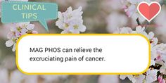 Mag phos to relieve pain from Cancer